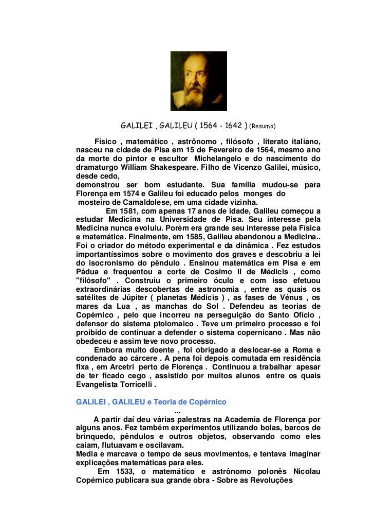.                               .            GALILEI , GALILEU ( 1564 - 1642 ) (Resumo).      Físico , matemático , astrôn...