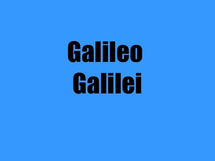 Galileo. Mireia, Maria L., Marta