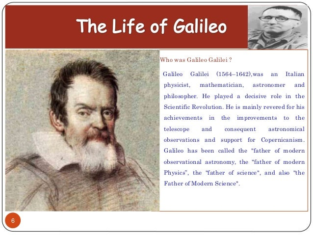 an introduction to the life and history of galileo galilei 2011-9-28 laws of motion: galileo and newton galileo galilei galileo galilei (1564-1642) was a pivotal figure in the  science and life.