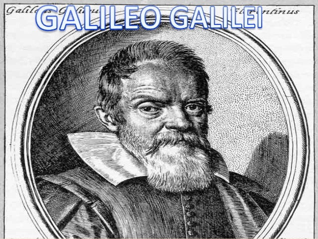 Outline• What did Galileo Galilei discover?  – What was the impact of his discovery?• Where was he from ?  – Is he still a...