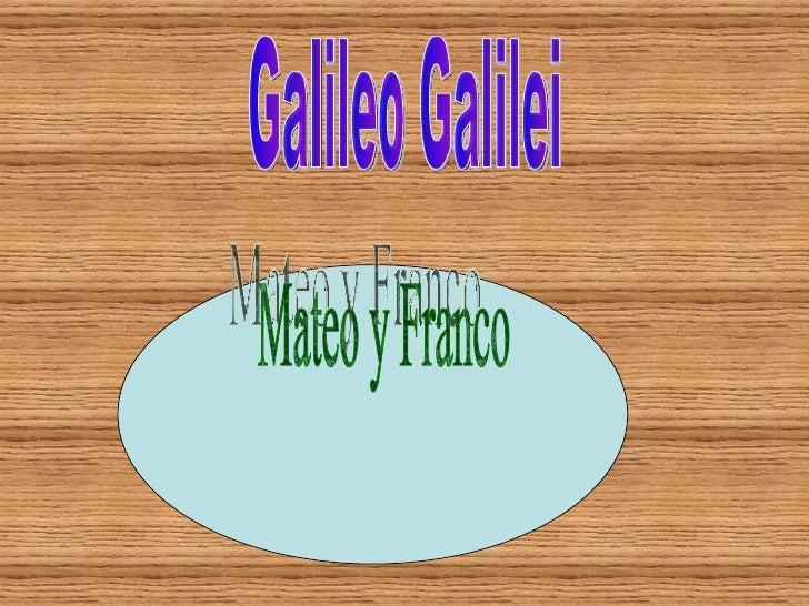Galileo Galilei Mateo y Franco