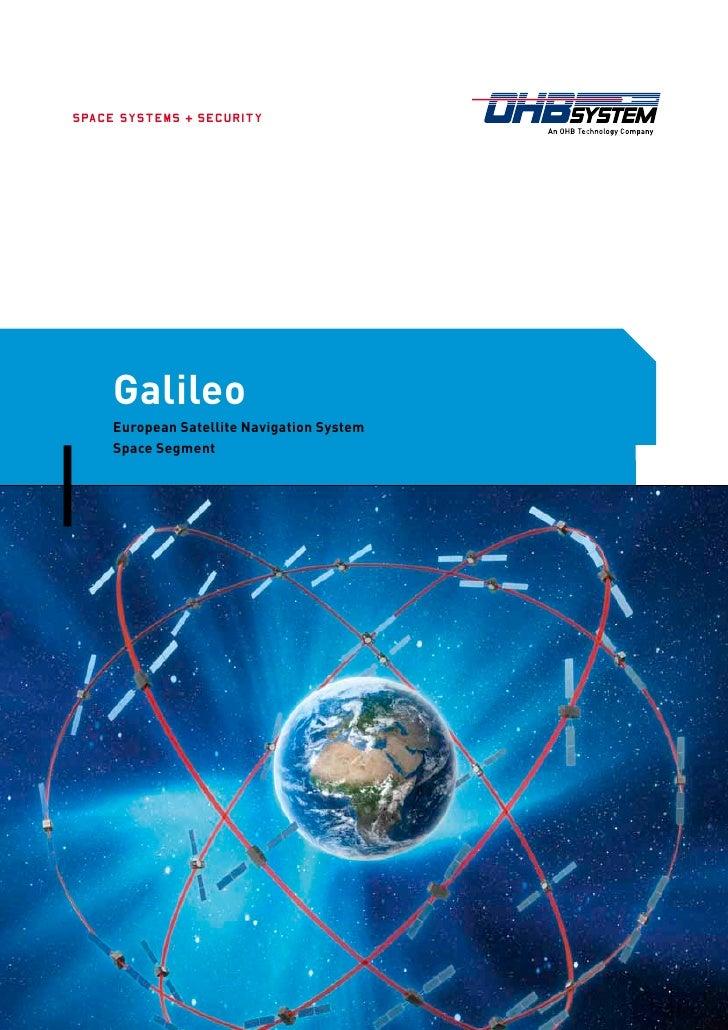 S PA C E S Y S T E M S + S E C U R I T Y             Galileo         European Satellite Navigation System         Space Se...