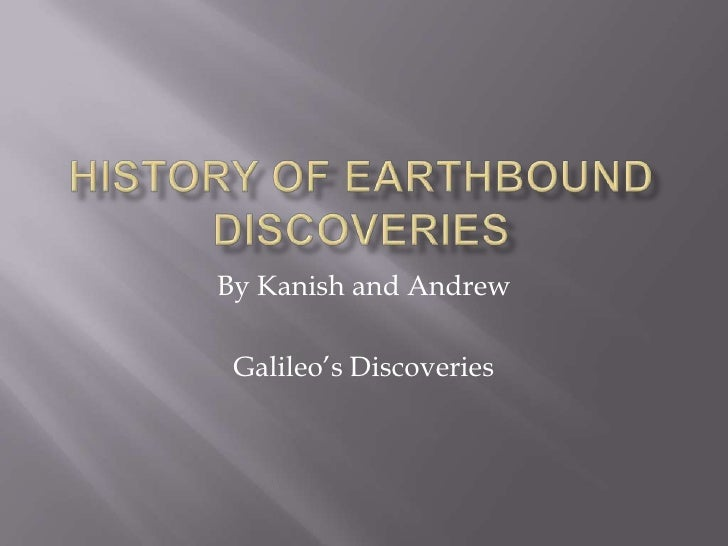 By Kanish and Andrew Galileo's Discoveries