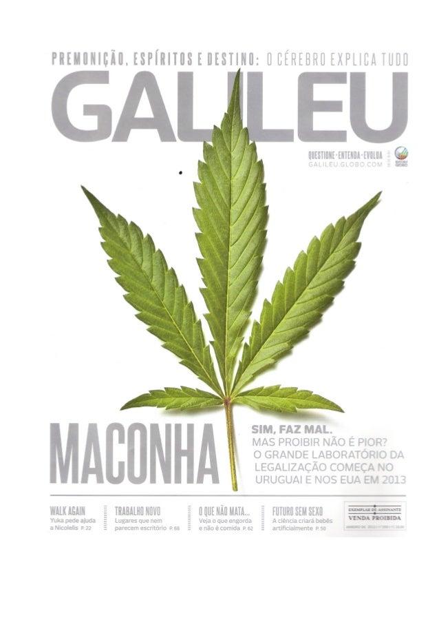 Dossiê: Maconha - Sinal Verde. Revista Galileu, jan/2013.