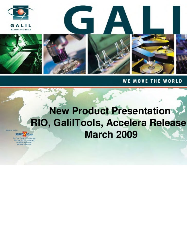 New Product PresentationSold & Serviced By:                                 RIO, GalilTools, Accelera Releases           T...