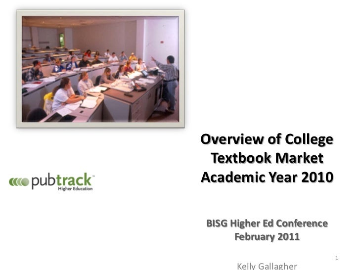 Overview of College Textbook MarketAcademic Year 2010BISG Higher Ed Conference      February 2011                         ...