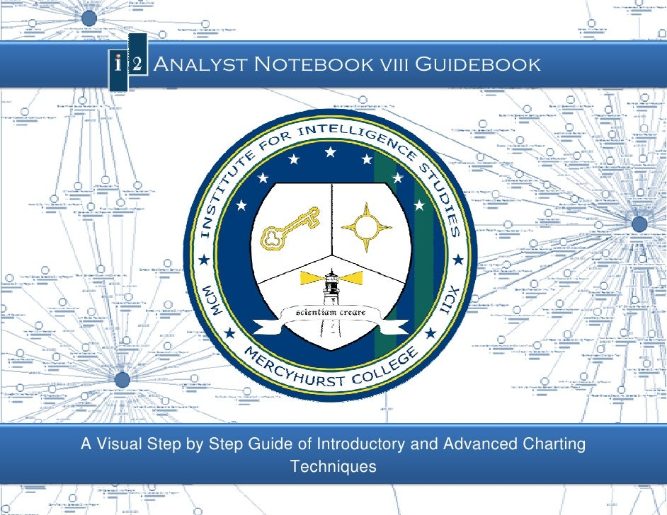 Page |0         I2 Analyst Notebook viii Guidebook     A Visual Step by Step Guide of Introductory and Advanced Charting  ...