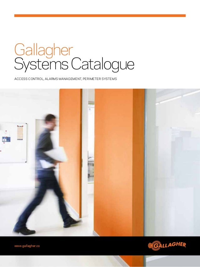 GallagherSystems CatalogueACCESS CONTROL, ALARMS MANAGEMENT, perimeter SYSTEMswww.gallagher.co