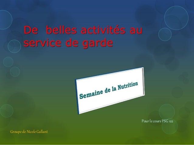 De belles activités au service de garde Pour le cours PSG 122 Groupe de Nicole Gallant