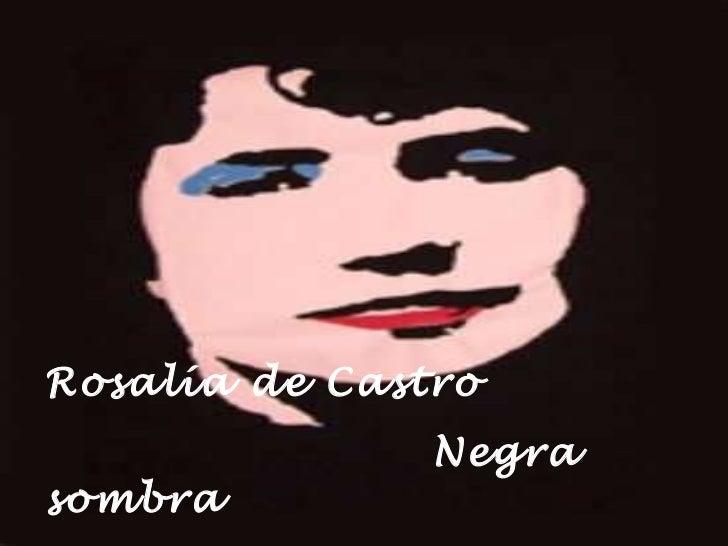 Rosalía de Castro  Negra sombra