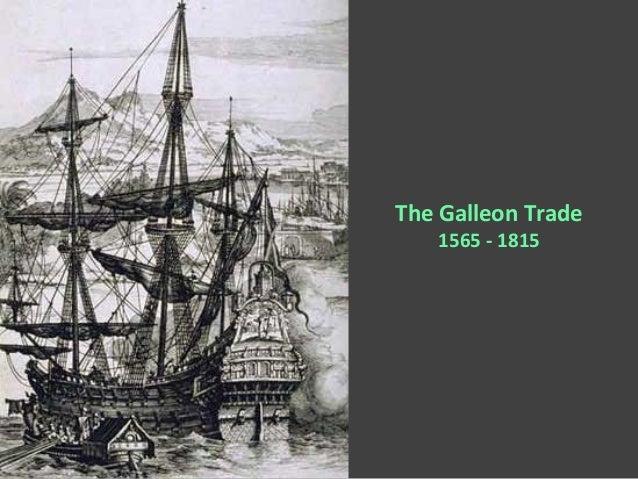 The Galleon Trade 1565 - 1815