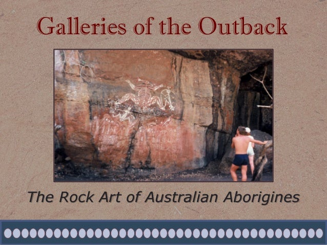 Galleries of the Outback The Rock Art of Australian Aborigines