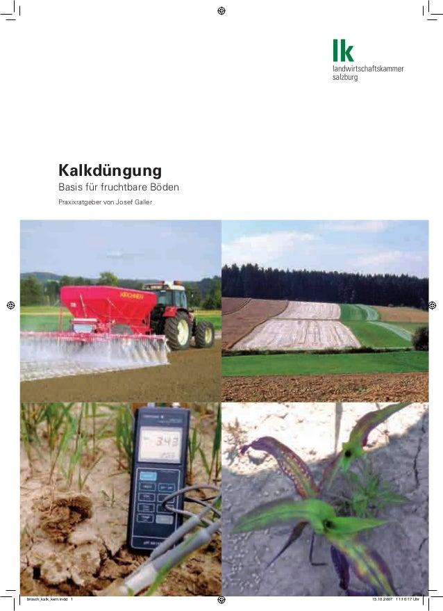 Kalkdüngung Basis für fruchtbare Böden Praxixratgeber von Josef Galler brosch_kalk_kern.indd 1 15.10.2007 11:10:17 Uhr