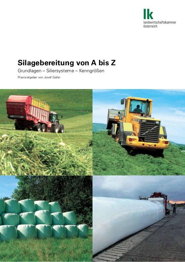 1 Silagebereitung von A bis Z Grundlagen – Siliersysteme – Kenngrößen Praxisratgeber von Josef Galler