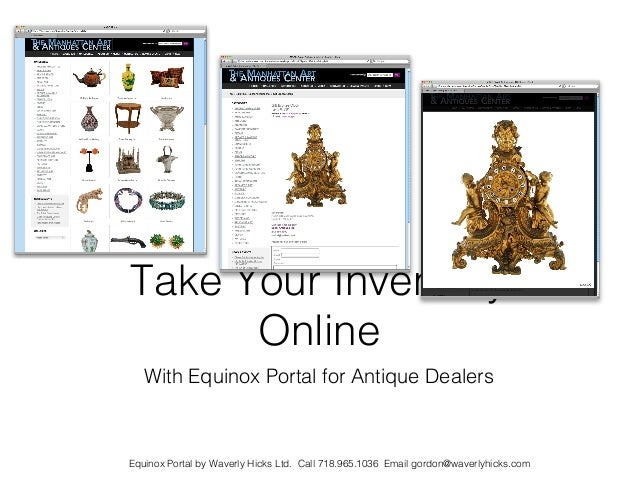 Take Your Inventory      Online   With Equinox Portal for Antique DealersEquinox Portal by Waverly Hicks Ltd. Call 718.965...