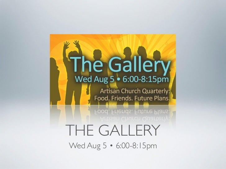 THE GALLERYWed Aug 5 • 6:00-8:15pm
