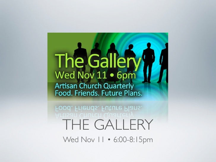 THE GALLERY Wed Nov 11 • 6:00-8:15pm