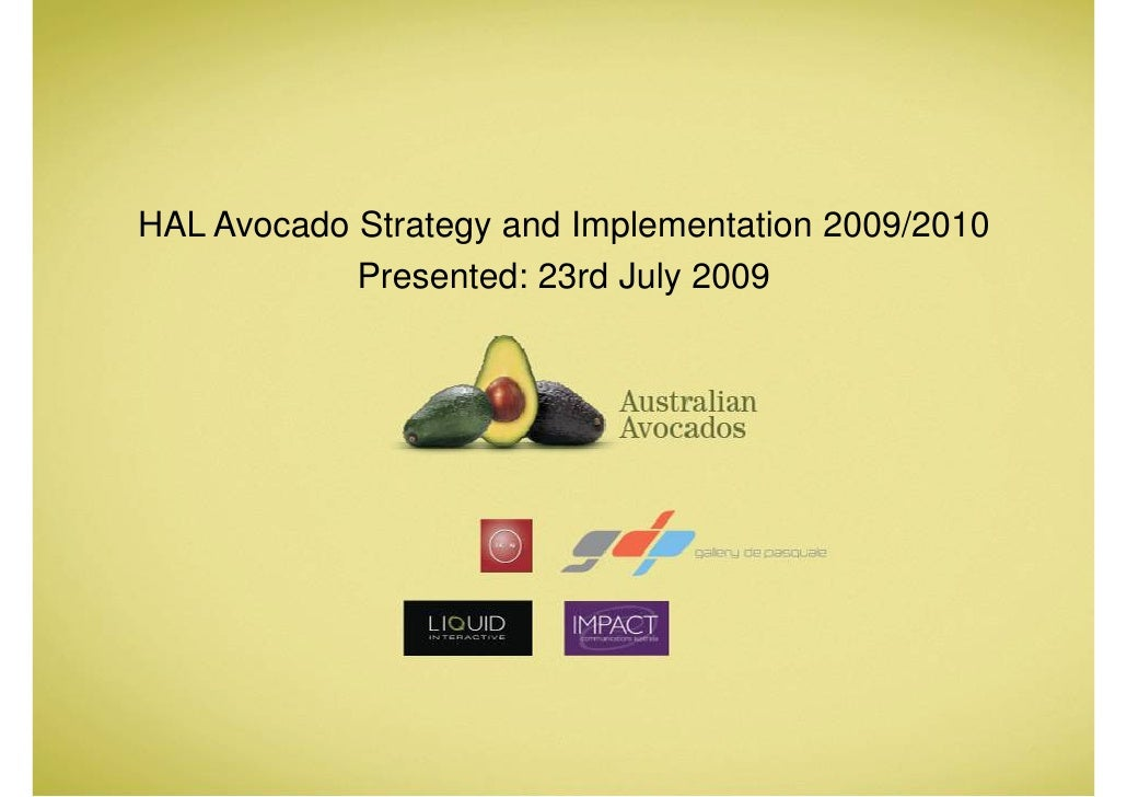 HAL Avocado Strategy and Implementation 2009/2010             Presented: 23rd July 2009