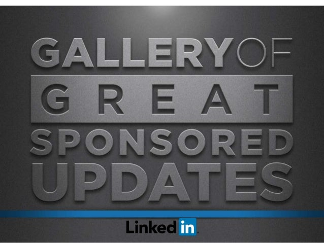 INCLUDE IMAGES & RICH MEDIA TO STAND OUT Sponsored Updates Best Practices:
