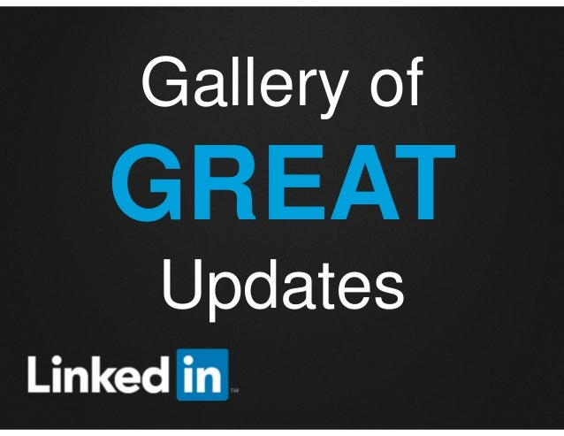 Gallery of  GREAT Updates