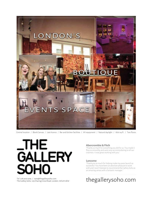 1 The Gallery Soho – Hirer's Information 2014 The Gallery Soho 125, Charing Cross Road London WC2H 0EW Nearest Underground...