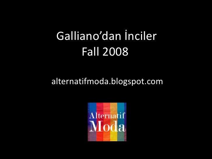 Galliano'dan İncilerFall 2008Albümü<br />alternatifmoda.blogspot.com<br />