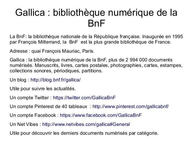 Gallica: bibliothèque numérique de la BnF La BnF: la bibliothèque nationale de la République française. Inaugurée en 1995...