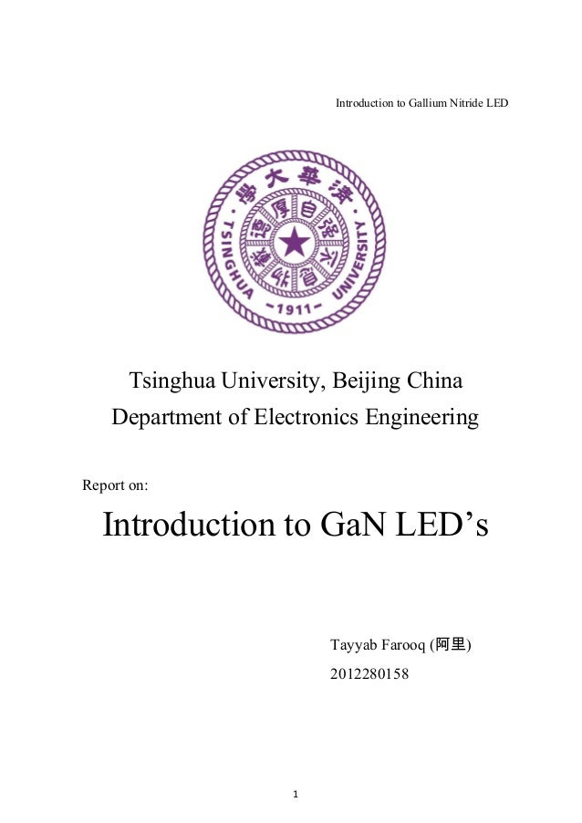 Introduction to Gallium Nitride LED      Tsinghua University, Beijing China    Department of Electronics EngineeringReport...