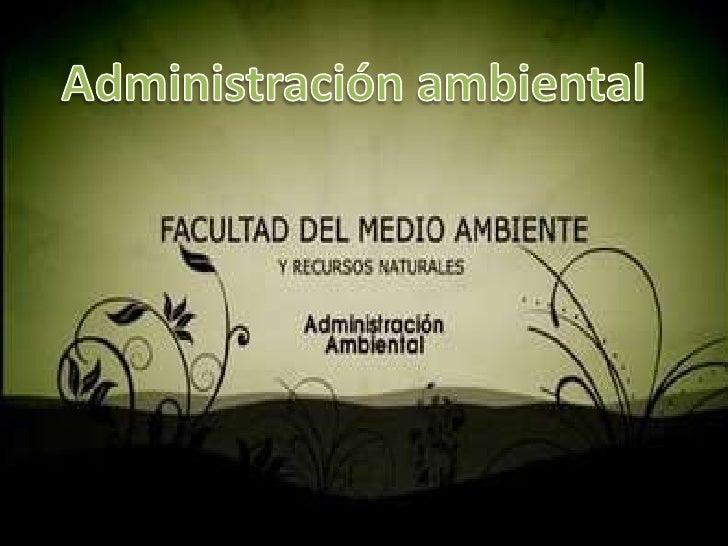 Administración ambiental<br />