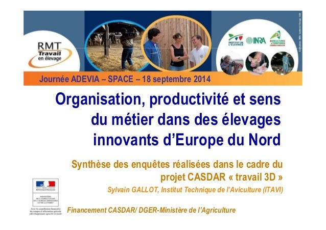 Journée ADEVIA – SPACE – 18 septembre 2014  Organisation, productivité et sens  du métier dans des élevages  innovants d'E...