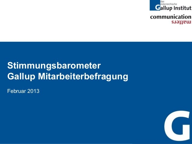 StimmungsbarometerGallup MitarbeiterbefragungFebruar 2013                              1