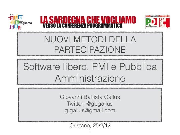NUOVI METODI DELLA      PARTECIPAZIONESoftware libero, PMI e Pubblica       Amministrazione        Giovanni Battista Gallu...