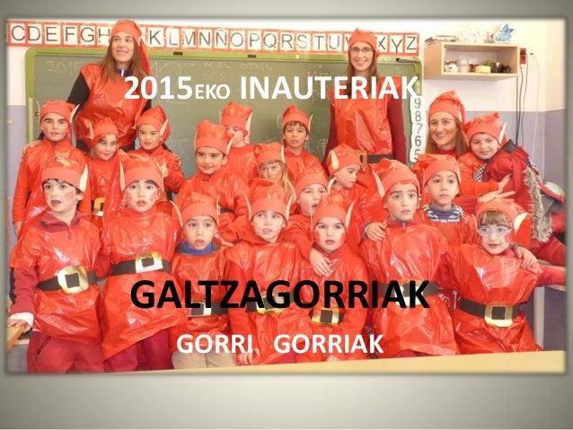 2015EKO INAUTERIAK GALTZAGORRIAK GORRI GORRIAK