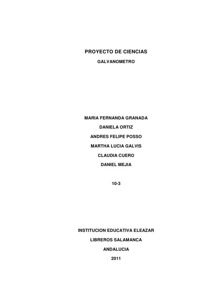 PROYECTO DE CIENCIAS       GALVANOMETRO  MARIA FERNANDA GRANADA        DANIELA ORTIZ    ANDRES FELIPE POSSO    MARTHA LUCI...