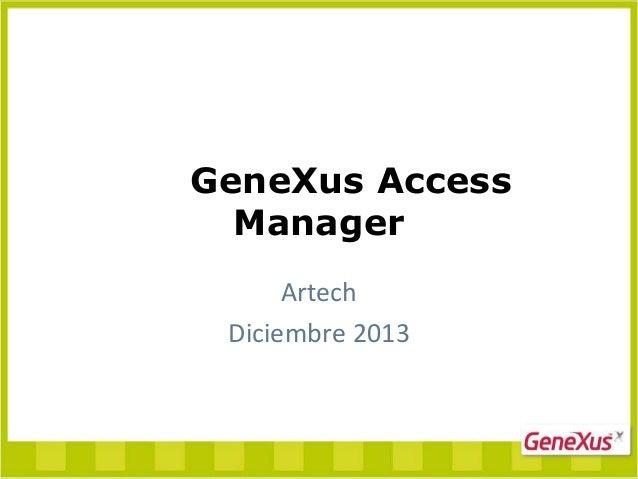 GeneXus Access Manager Artech Diciembre 2013