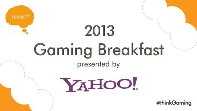 thinkLA Gaming Breakfast 2013 - Rob Emrich Presentation