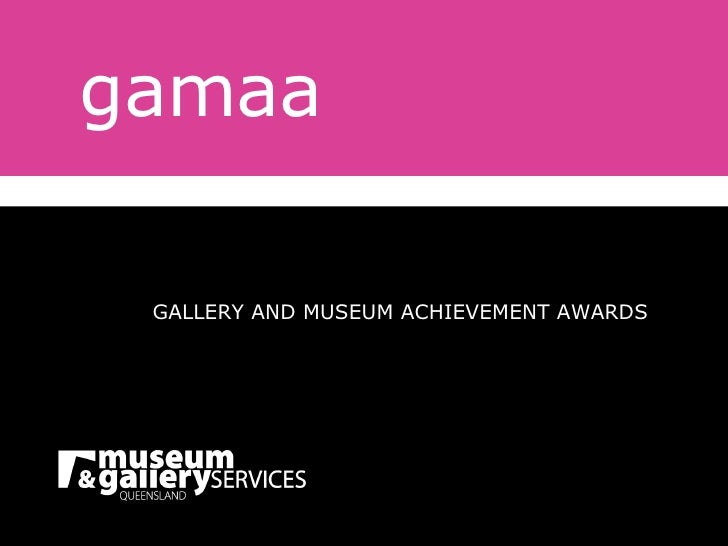 gamaa GALLERY AND MUSEUM ACHIEVEMENT AWARDS
