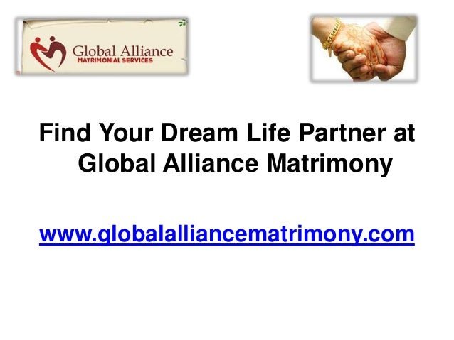 Find Your Dream Life Partner at   Global Alliance Matrimonywww.globalalliancematrimony.com
