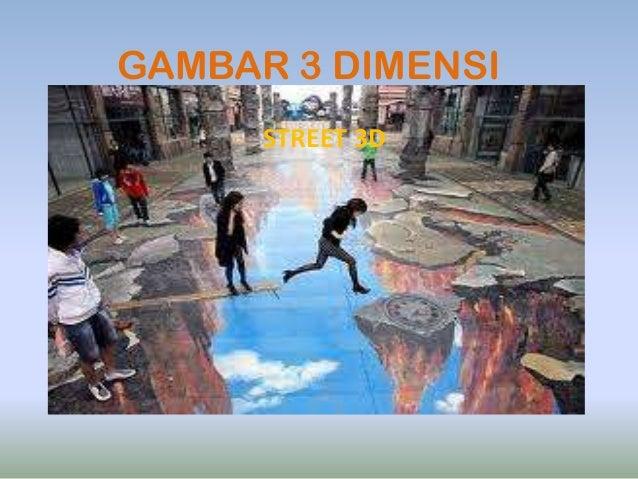 GAMBAR 3 DIMENSI      STREET 3D