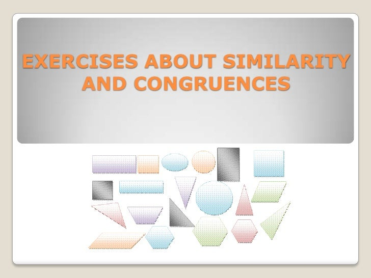 EXERCISES ABOUT SIMILARITY    AND CONGRUENCES