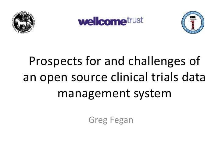 Prospects for and challenges of an open source clinical trials data management system<br />Greg Fegan<br />