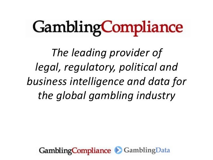 The leading provider of legal, regulatory, political andbusiness intelligence and data for  the global gambling industry