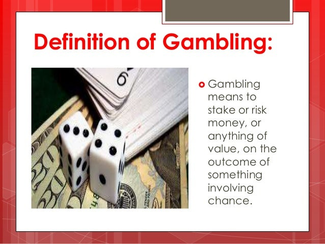Gambling definition whale gambling legal in thailand