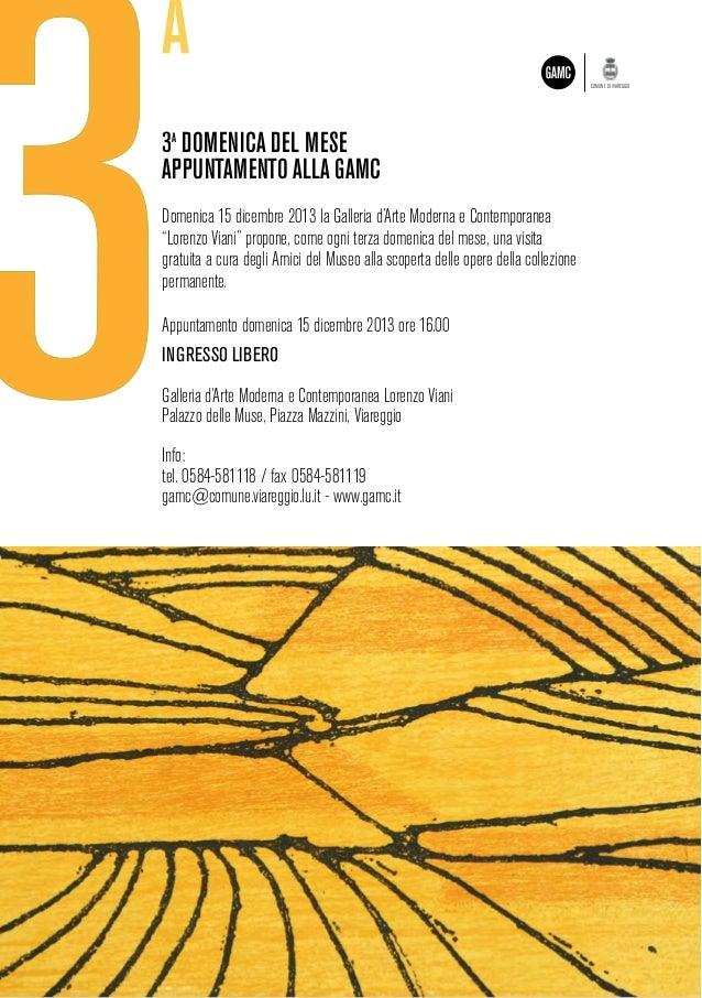 COMUNE DI VIAREGGIO  3A Domenica del Mese Appuntamento alla GAMC Domenica 15 dicembre 2013 la Galleria d'Arte Moderna e Co...