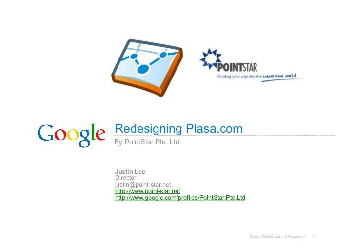 Redesigning Plasa.com By PointStar Pte. Ltd.    Justin Lee Director justin@point-star.net http://www.point-star.net http:/...