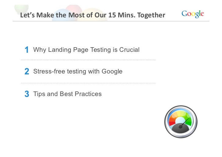 Let'sMaketheMostofOur15Mins.Together     1   Why Landing Page Testing is Crucial    2   Stress-free testing with ...