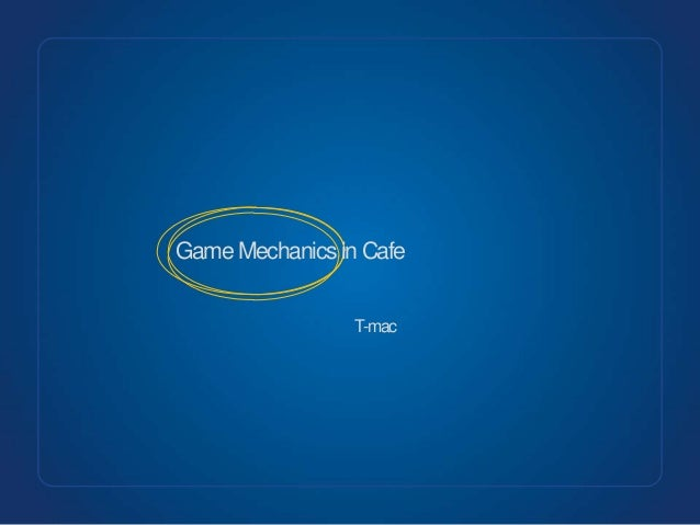 Game Mechanics in Cafe T-mac