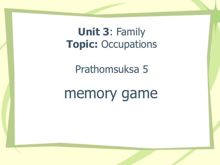 Unit 3 : Family Topic:  Occupations Prathomsuksa 5 memory game