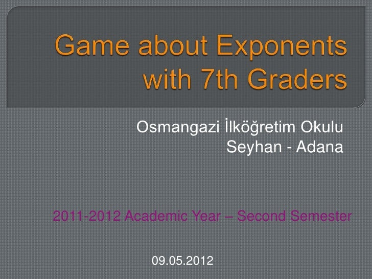Osmangazi İlköğretim Okulu                     Seyhan - Adana2011-2012 Academic Year – Second Semester             09.05.2...