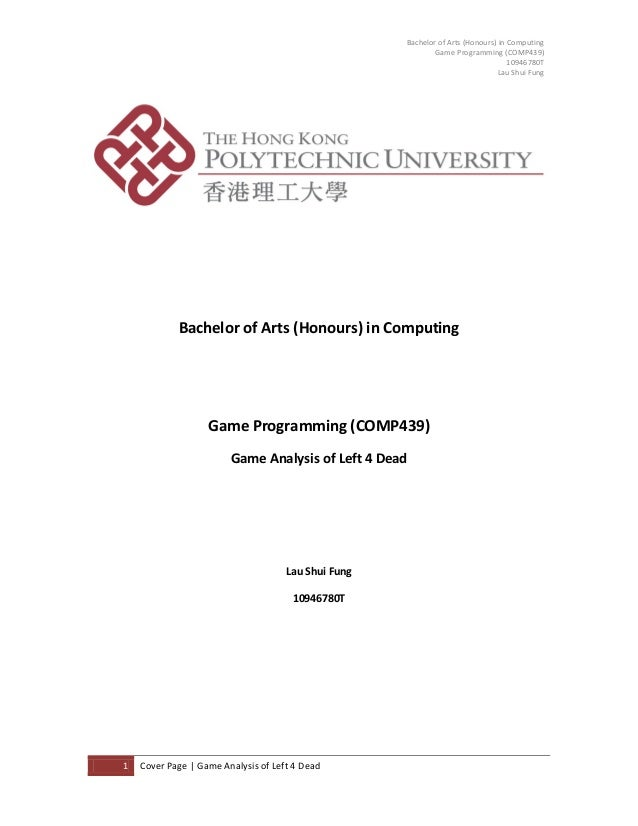 Bachelor of Arts (Honours) in Computing Game Programming (COMP439) 10946780T Lau Shui Fung  Cover Pag e  Bachelor of Arts ...